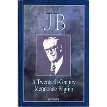 Jb: A Twentieth-Century Mennonite Pilgrim