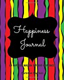 Happiness Journal 60 Day Journal On Joy And Happiness: Notebook With 60 Bible Verses On Happiness 60 Inspirational Quotes And 60 Pages To Write In