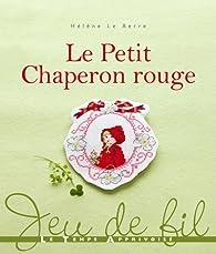 Jeu de fil : Le petit chaperon rouge par Hélène Le Berre