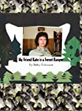 My Friend Kate Is a Forest Ranger, Betty Fulcomer, 1448947642