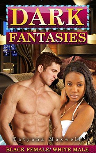 Search : Dark Fantasies: Black Female White Male (BWWM)