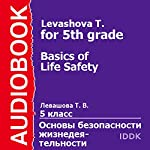 Basics of Life Safety for 5th Grade [Russian Edition] | T. Levashova