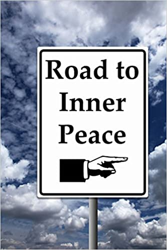 Road to Inner Peace Sign Journal: 150 page lined notebook/diary