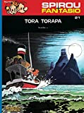 Spirou & Fantasio 21: Tora Torapa: (Neuedition)