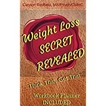 Weight Loss Secret Revealed THINK THIN, GET THIN (Workbook Planner Included)