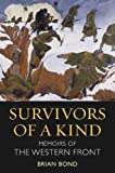 Survivors of a Kind: Memoirs of the Western Front, Brian Bond, 1847250041