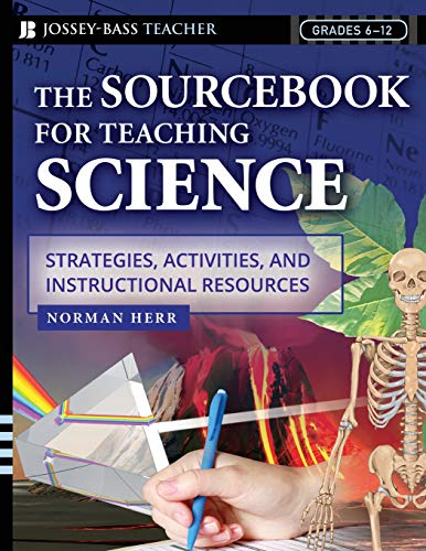 (The Sourcebook for Teaching Science, Grades 6-12: Strategies, Activities, and Instructional Resources )