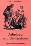 Admired and Understood : The Poetry of Aphra Behn, Stapleton, M. L., 0874138493