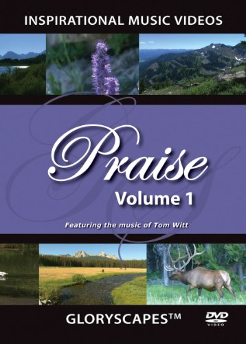 Praise 1 - GloryScapes DVD (Glory Scapes) Inspirational Music Video (instrumental) - Christian Hymns Music & Nature Video Scenes