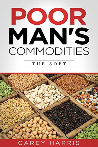 Download PDF Poor Man's Commodities - The Soft - An Introduction to the Commodity Market Today