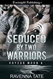 Seduced by Two Warriors (Voyeur Moon Book 4)
