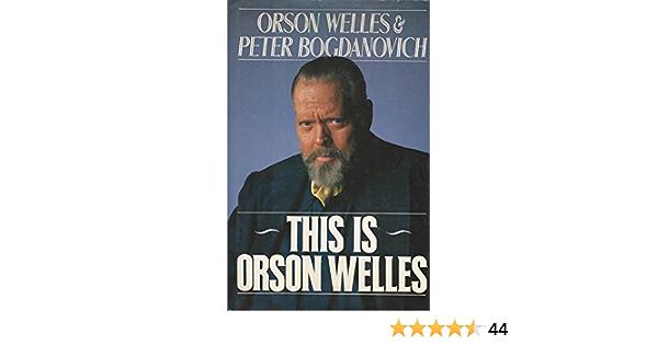 This Is Orson Welles: Amazon.es: Welles, Orson, Bogdonavich ...