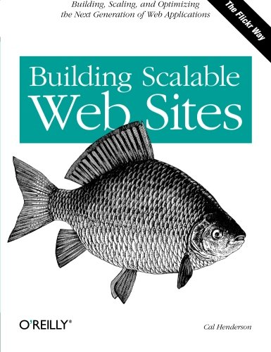 Building Scalable Web Sites: Building, Scaling, and Optimizing the Next Generation of Web Applications by Brand: O'Reilly Media