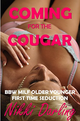 Coming for the Cougar (BBW MILF Older Younger First Time - Women Chubby Hottest