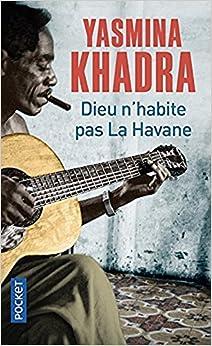 Dieu n'habite pas La Havane (French Edition)