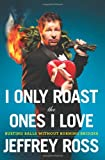 I Only Roast the Ones I Love, Jeffrey Ross, 143910140X