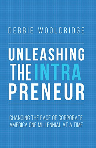 Unleashing the Intrapreneur: Changing the Face of Corporate America One Millennial at a Time