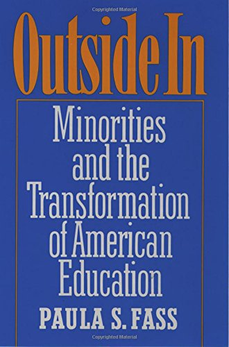 Outside In: Minorities and the Transformation of American Education