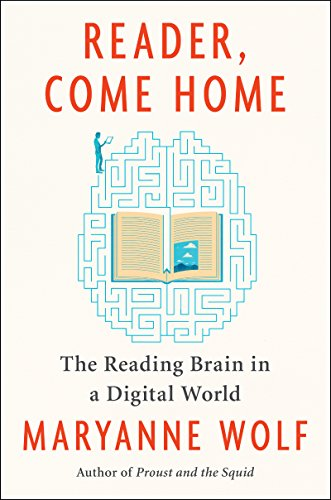 Reader, Come Home: The Reading Brain in a Digital World ()
