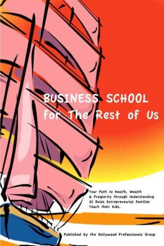 Read Online Business School for the Rest of Us: Your Path to Health, Wealth & Prosperity ebook