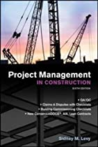 Project Management in Construction, Sixth Edition (P/L Custom Scoring Survey)