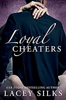 Loyal Cheaters by [Silks, Lacey]