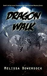 Dragon Walk (A Lacey Fitzpatrick and Sam Firecloud Mystery Book 5)