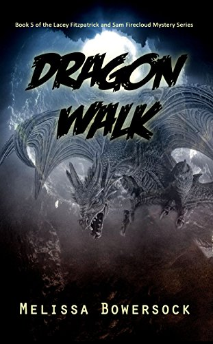 (Dragon Walk (A Lacey Fitzpatrick and Sam Firecloud Mystery Book)