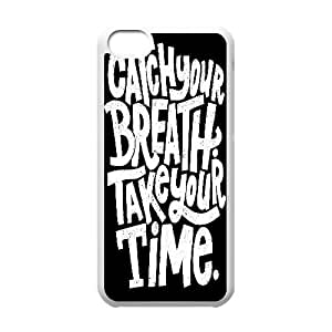 [Funny Design] Catch Your Breath Take Your Time Case For iPhone 5C, iPhone 5C Case Design Cheap For Boys {White}