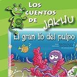 : El gran lío del pulpo: Cuento ilustrado con actividades e ideas para niños tímidos (Los cuentos de Jakhu) (Volume 4) (Spanish Edition)