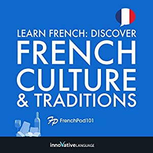 Learn French: Discover French Culture & Traditions Audiobook