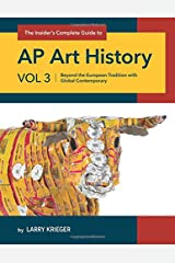 The Insider's Complete Guide AP Art History: Beyond the European Tradition with Global Contemporary (Volume 3) Paperback