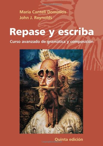 Repase y escriba: Curso avanzado de gramática y composición (Quinta Edicion) (Spanish and English Edition)