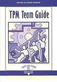 TPM Team Guide (The Shopfloor Series)