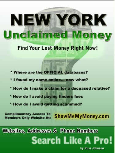 New York Unclaimed Money: How To Find (Free Missing Money, Unclaimed Property & Funds Book 32)