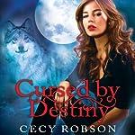 Cursed by Destiny: Weird Girls, Book 3 | Cecy Robson