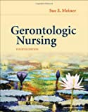 img - for By Sue E. Meiner EdD APRN BC GNP - Gerontologic Nursing, 4e book / textbook / text book