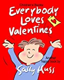 img - for Children's Books: EVERYBODY LOVES VALENTINES: (Adorable, Rhyming Bedtime Story/Picture Book, for Beginner Readers, About Hearts, Valentines, Friendship, and Love, Ages 2-8) book / textbook / text book