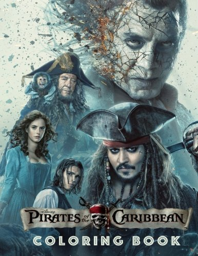 Pirates of the Caribbean Coloring Book: Great Coloring Book for Kids and Adults. Adventures with Jack Sparrow and his Friends. 5+ pdf epub