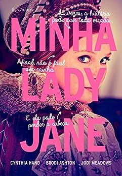 Minha Lady Jane (Portuguese Edition) by [Ashton, Brodi, Hand, Cynthia, Meadows, Jodi]