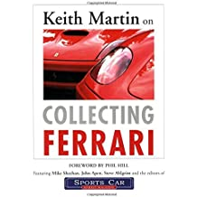 Keith Martin on Collecting Ferrari by Keith Martin (2004-08-26)
