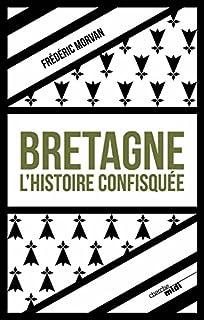 Bretagne, l'histoire confisquée, Morvan, Frédéric