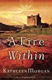A Fire Within (These Highland Hills, Book 3) by  Kathleen Morgan in stock, buy online here