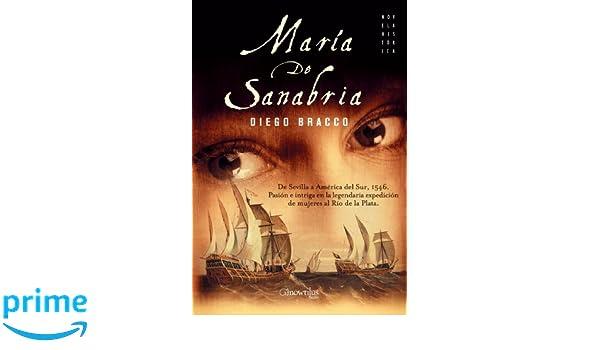 María de Sanabria (Novela histórica Series) (Novela historica) (Spanish Edition): Diego Bracco: 9788497634663: Amazon.com: Books