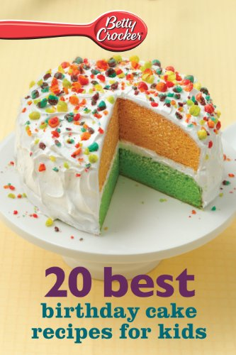 Betty Crocker 20 Best Birthday Cakes Recipes For Kids EBook Minis By