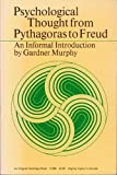 Psychological Thought from Pythagoras to Freud, Gardner Murphy, 0156747014