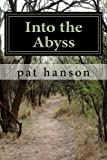 Into the Abyss, Pat A. Hanson, 1490594310