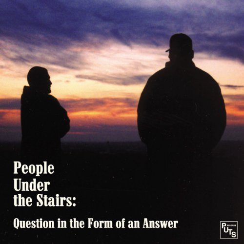Question in the Form of an (People Under The Stairs Hip Hop)