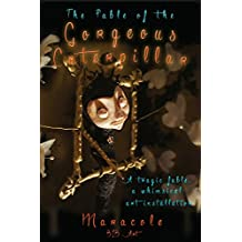 The Fable of The Gorgeous Caterpillar