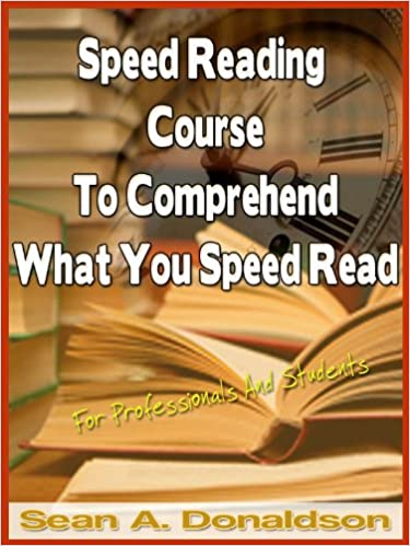 Speed Reading Course To Comprehend What You Speed Read - For